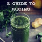 A Guide to Juicing